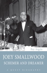 Joey Smallwood - Schemer and Dreamer ebook by Ray Argyle