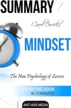 Carol Dweck's Mindset: The New Psychology of Success Summary ebook by Ant Hive Media
