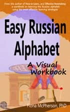 Easy Russian Alphabet: A Visual Workbook ebook by Fiona McPherson