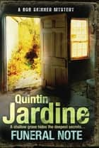 Funeral Note - Death, deception and corruption in a gritty crime thriller ebook by Quintin Jardine