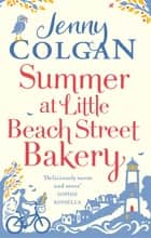 Summer at Little Beach Street Bakery - W&H Readers Best Feel-Good Read eBook by Jenny Colgan