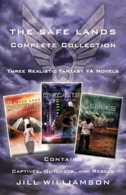 The Safe Lands Complete Collection - Contains Captives, Outcasts, and Rebels ebook by Jill Williamson
