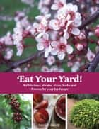 Eat Your Yard ebook by Nan Chase