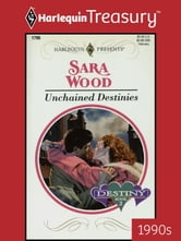 Unchained Destinies ebook by Sara Wood
