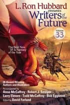 L. Ron Hubbard Presents Writers of the Future Volume 33 ebook by L. Ron Hubbard, David Farland, Robert J. Sawyer,...