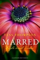 Marred: Kyle and Violet eBook by Tess Thompson