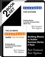 The Ultimate Goodreads Guide for Authors and Facebook for Authors - Boxed Set ebook by Barb Drozdowich,Babs Hightower