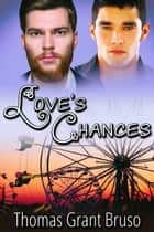 Love's Chances ebook by Thomas Grant Bruso