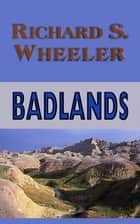 Badlands ebook by Richard S. Wheeler