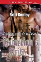 Guardian's Pride ebook by Britt Kenley