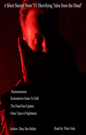 "4 Short Stories from ""31 Horrifying Tales from the Dead"" Volume 1 ebook by Drac Von Stoller"