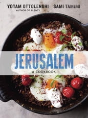 Jerusalem - A Cookbook ebook by Yotam Ottolenghi,Sami Tamimi