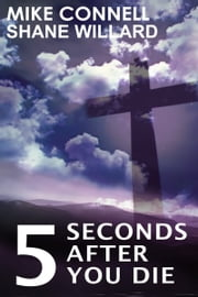 Five Seconds After You Die ebook by Mike Connell