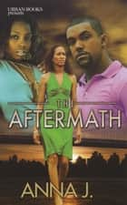 The Aftermath ebook by Anna J.