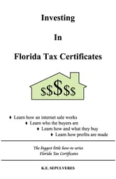 Investing in Florida Tax Certificates ebook by Kathleen Sepulveres