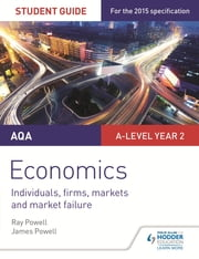 AQA A-level Economics Student Guide 3: Individuals, firms, markets and market failure ebook by Ray Powell,James Powell