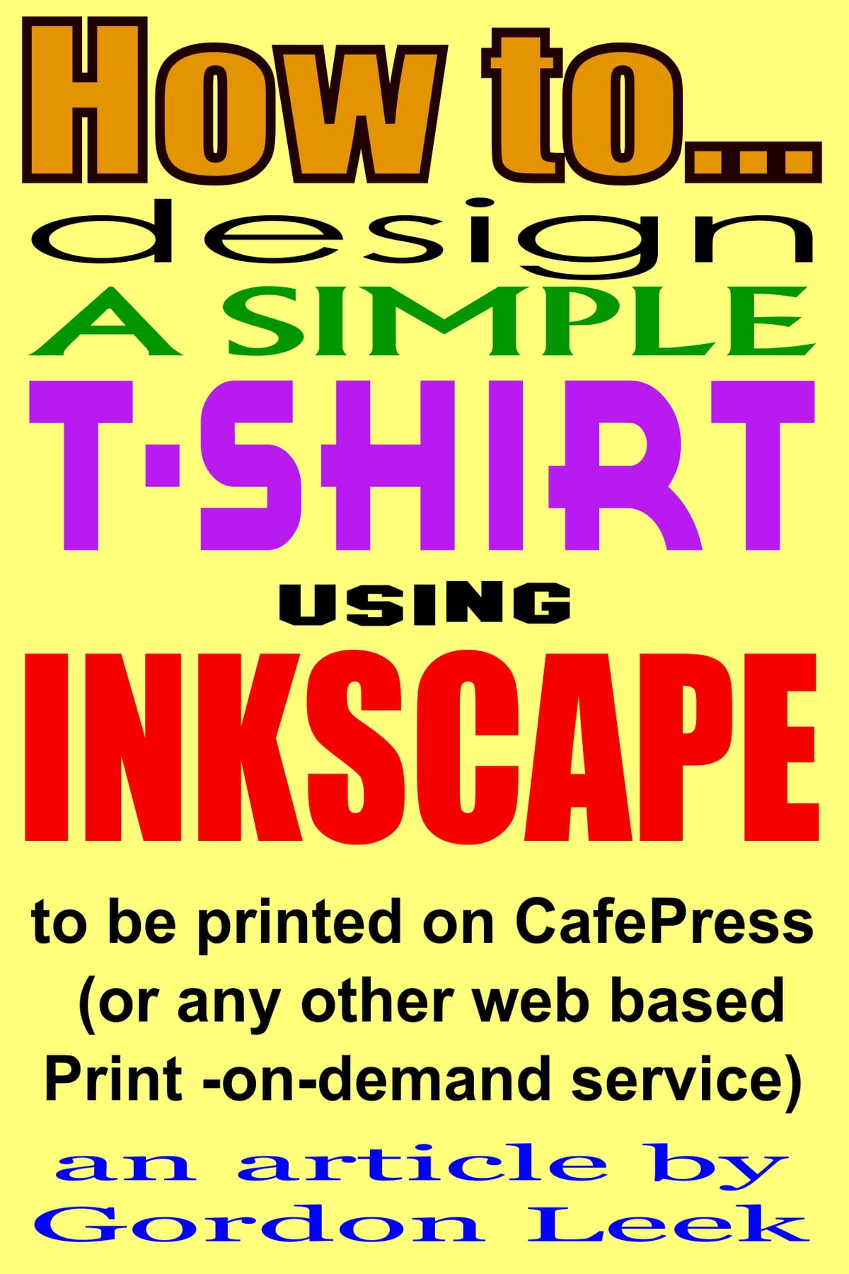How To Design A T Shirt Using Open Source Application Inkscape To Be