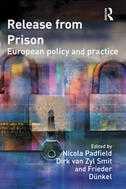 Release from Prison - European Policy and Practice ebook by Nicola Padfield,Dirk Van Zyl Smit,Frieder Dünkel