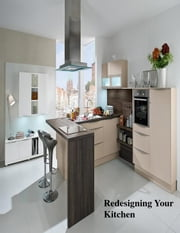 Redesigning Your Kitchen ebook by V.T.