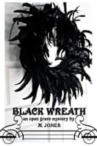 BLACK WREATH ebook by M Jones