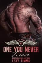 One You Never Leave ebook by Lexy Timms