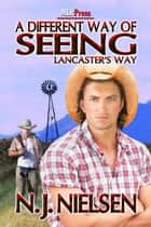 A Different Way of Seeing Things ebook by N.J. Nielsen