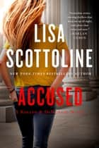 Accused: A Rosato & DiNunzio Novel ebook by Lisa Scottoline