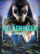 Belägringen eBook by David Robbins, Gösta Gillberg