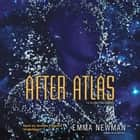 After Atlas audiobook by Emma Newman
