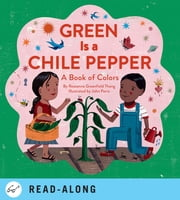 Green Is a Chile Pepper - A Book of Colors ebook by Roseanne Thong,John Parra