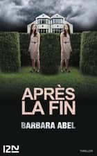 Après la fin eBook by Barbara ABEL