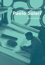 Conversations with Paolo Soleri ebook by Lissa McCullough