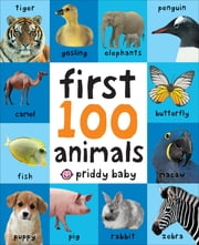 First 100 Animals ebook by Roger Priddy