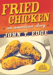 Fried Chicken ebook by John T. Edge
