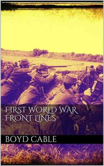 First World War Front Lines eBook by Boyd Cable