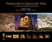 Twentieth Century Fox - A Century of Entertainment ebook by Michael Troyan, Jeffrey Paul Thompson, Stephen X. Sylvester