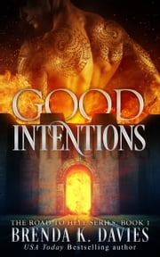 Good Intentions (The Road to Hell Series, Book 1) ebook by Brenda K. Davies