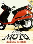 La moto ebook by Juan Kruz Igerabide