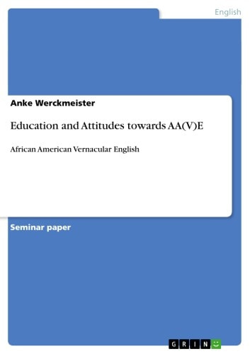 Education and Attitudes towards AA(V)E - African American Vernacular English eBook by Anke Werckmeister