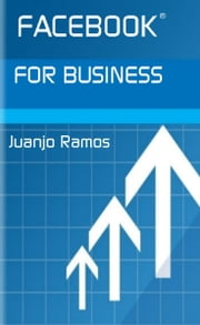 Facebook for Business ebook by Juanjo Ramos