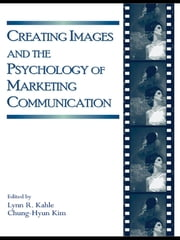Creating Images and the Psychology of Marketing Communication ebook by Lynn R. Kahle,Chung-Hyun Kim