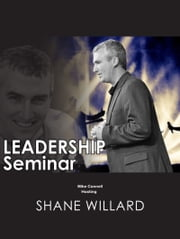 Leadership Seminar (hosting Shane Willard) ebook by Mike Connell