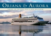 Oriana & Aurora - Taking UK Cruising into a New Millennium ebook by Sharon Poole