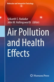 Air Pollution and Health Effects ebook by Srikanth S Nadadur,John W. Hollingsworth