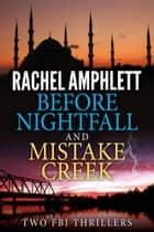 Two FBI Thrillers: Before Nightfall and Mistake Creek ebook by Rachel Amphlett