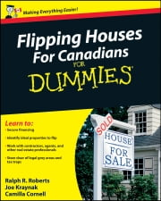 Flipping Houses For Canadians For Dummies ebook by Ralph R. Roberts,Camilla Cornell,Joseph Kraynak