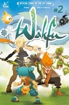 Wakfu #2 ebook by Kahel, Mig, Saturax