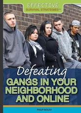 Defeating Gangs in Your Neighborhood and Online ebook by Wolny, Philip