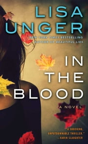 In the Blood - A Novel ebook by Lisa Unger