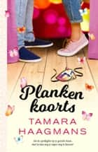 Plankenkoorts ebook by Tamara Haagmans